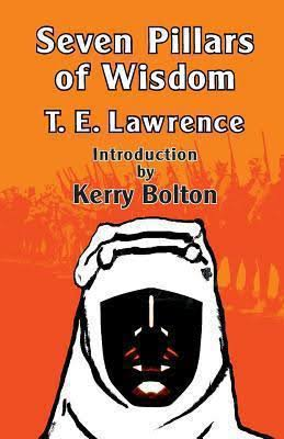 The 1922 book Seven Pillars of Wisdom by T E Lawrence